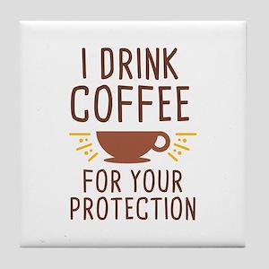 I Drink Coffee Tile Coaster
