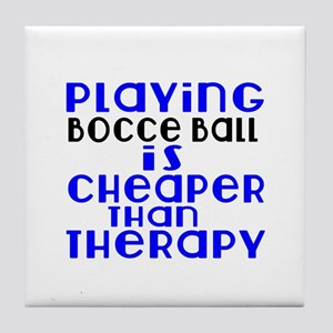 Bocce Ball Is Cheaper Than Therapy Tile Coaster