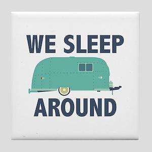 We Sleep Around Tile Coaster