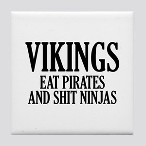 Vikings eat Pirates and shit Ninjas Tile Coaster