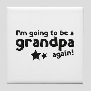 I'm going to be a grandpa again Tile Coaster