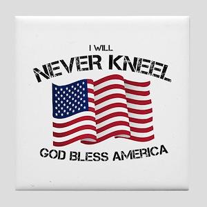 I will never kneel God Bless America Tile Coaster