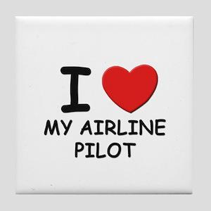 I love airline pilots Tile Coaster