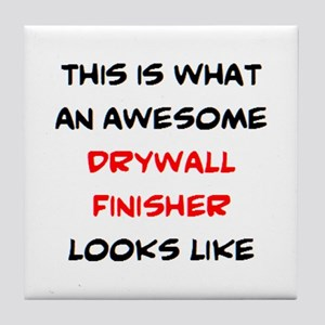 awesome drywall finisher Tile Coaster