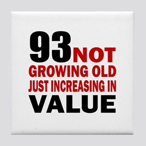 93 Not Growing Old Tile Coaster