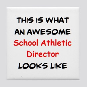 awesome school athletic director Tile Coaster