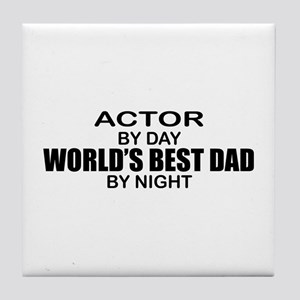 World's Greatest Dad - Actor Tile Coaster