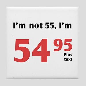 Funny Tax 55th Birthday Tile Coaster