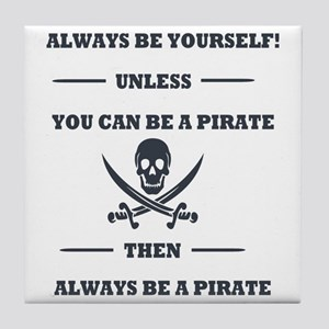 Dark Always Be Yourself Pirate Tile Coaster