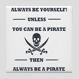 Dark Always Be Yourself Pirate Tile Coaster