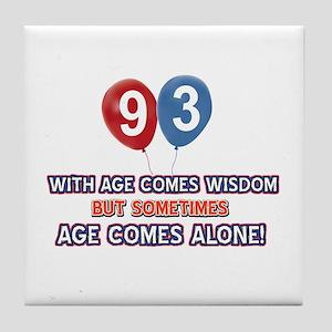 Funny 93 wisdom saying birthday Tile Coaster