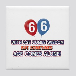 Funny 66 wisdom saying birthday Tile Coaster