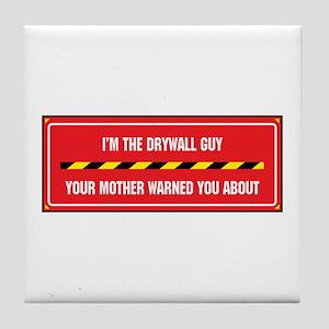 I'm the Drywall Guy Tile Coaster