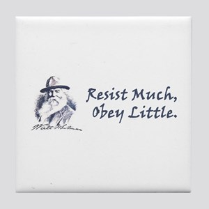 Resist Much, Obey Little Tile Coaster