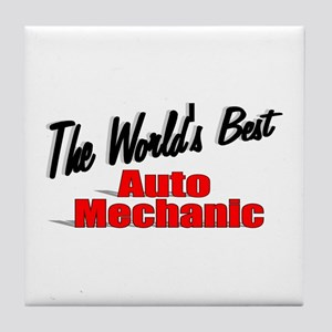 """The World's Best Auto Mechanic"" Tile Coaster"