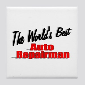 """The World's Best Auto Repairman"" Tile Coaster"