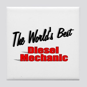 """The World's Best Diesel Mechanic"" Tile Coaster"