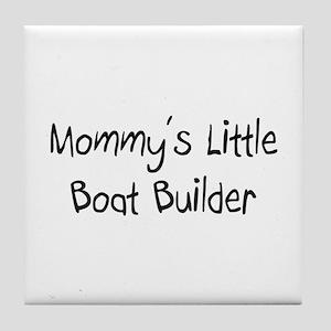 Mommy's Little Boat Builder Tile Coaster
