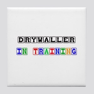 Drywaller In Training Tile Coaster