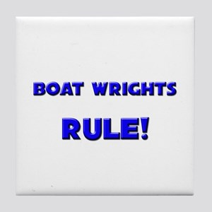 Boat Wrights Rule! Tile Coaster