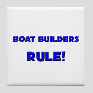 Boat Builders Rule! Tile Coaster