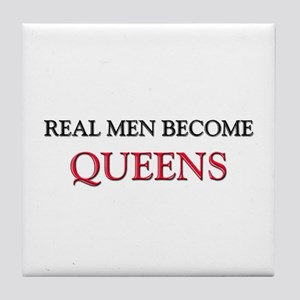 Real Men Become Queens Tile Coaster