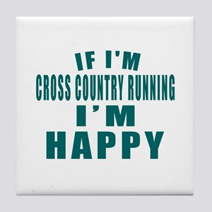 If I Am Cross Country Running Tile Coaster