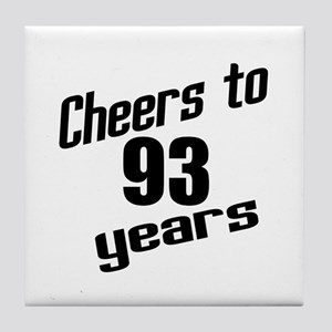 Cheers To 93 Years Birthday Tile Coaster