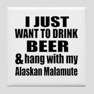Hang With My Alaskan Malamute Tile Coaster