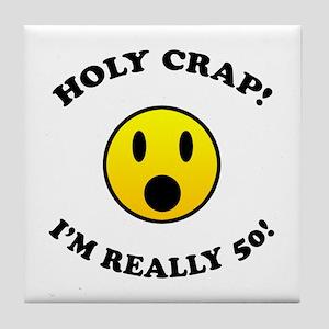 Holy Crap I'm 50! Tile Coaster