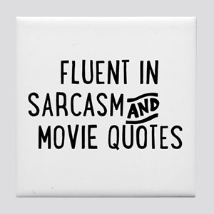 Fluent in Sarcasm and Movie Quotes Tile Coaster