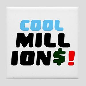 COOL MILLIONS! Tile Coaster