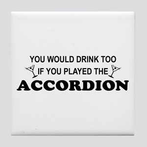 You'd Drink Too Accordion Tile Coaster