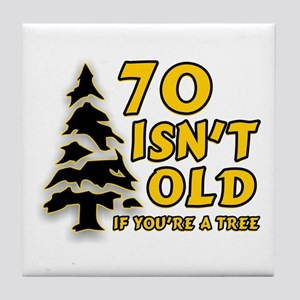 70 isn't old Tile Coaster