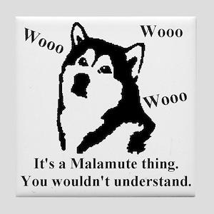 Its a Malamute Thing.. Tile Coaster