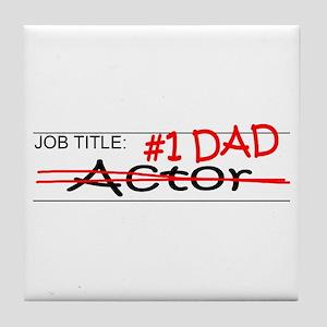 Job Dad Actor Tile Coaster