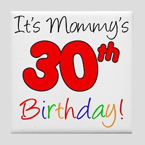 Mommys 30th Birthday Tile Coaster