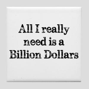 A Billion Dollars Tile Coaster