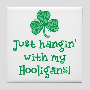 Hangin' with my Hooligans - Tile Coaster