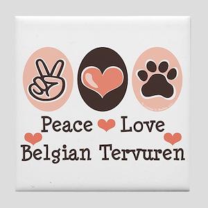 Peace Love Belgian Tervuren Tile Coaster