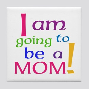 I Am Going To Be A Mom Tile Coaster