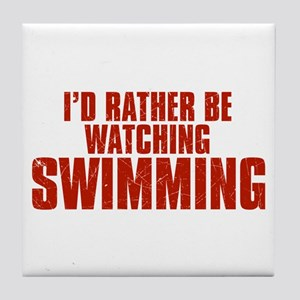 I'd Rather Be Watching Swimming Tile Coaster