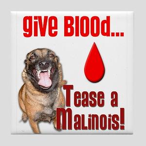 Give Blood, Tease a Malinois Tile Coaster