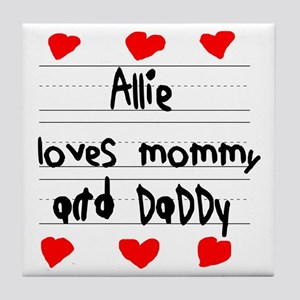 Allie Loves Mommy and Daddy Tile Coaster
