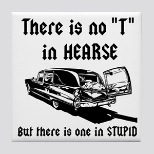 There is no T in HEARSE Tile Coaster
