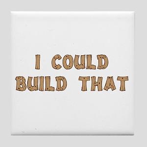 I Could Build That Tile Coaster