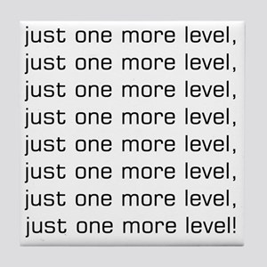 One More Level Tee Tile Coaster