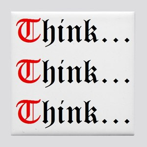 Think Think Think Tile Coaster