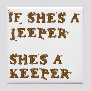 If She's a Jeeper Tile Coaster