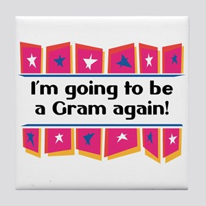 I'm Going to be a Gram Again! Tile Coaster